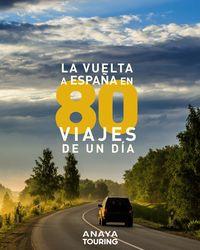 VUELTA A ESPAÑA EN 80 VIAJES DE UN DIA, LA