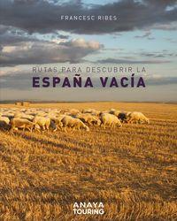 rutas por la españa vacia? - Francesc Ribes Gegundez