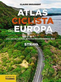 atlas ciclista de europa - las 350 rutas mas bonitas recomendadas por strava - Claude Droussent