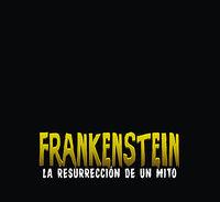 FRANKENSTEIN - LA RESURRECION DE UN MITO
