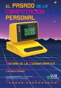 Pasado De La Computacion Personal, El - Historia De La Microinformatica - Francisco Charte Ojeda / Lina Guadalupe Garcia Cabrera