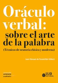 ORACULO VERBAL: SOBRE EL ARTE DE LA PALABRA (TECNICAS DE ORATORIA CLASICA Y MODERNA)