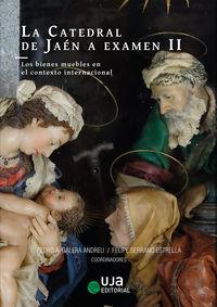 Catedral De Jaen A Examen, La Ii - Los Bienes Muebles En El Contexto Internacional - Gregoire Extermann / Felipe Serrano Estrella / [ET AL. ]