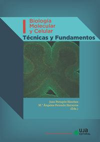BIOLOGIA MOLECULAR Y CELULAR I - TECNICAS Y FUNDAMENTOS