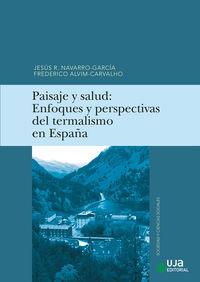 PAISAJE Y SALUD - ENFOQUES Y PERSPECTIVAS DEL TERMALISMO EN ESPAÑA