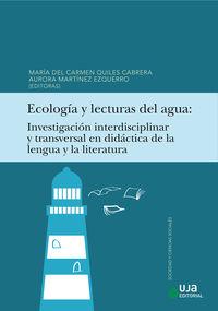 ECOLOGIA Y LECTURAS DEL AGUA - INVESTIGACION INTERDISCIPLINAR Y TRANSVERSAL EN DIDACTICA DE LA LENGUA Y LA LITERATURA