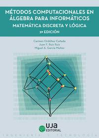 METODOS COMPUTACIONALES EN ALGEBRA PARA INFORMATICOS - MATEMATICA DISCRETA Y LOGICA