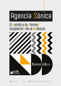 AGENCIA SONICA - EL SONIDO Y LAS FORMAS INCIPIENTES DE RESISTENCIA