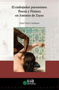 EMBAJADOR PARNASIANO, EL - POESIA Y PINTURA EN ANTONIO DE ZAYAS
