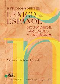 ESTUDIOS SOBRE EL LEXICO ESPAÑOL - DICCIONARIOS, VARIEDADES Y ENSEÑANZAS