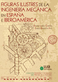 FIGURAS ILUSTRES DE LA INGENIERIA MECANICA EN ESPAÑA E IBEROAMERICA