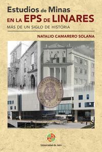 ESTUDIOS DE MINAS EN LA EPS DE LINARES - MAS DE UN SIGLO DE HISTORIA