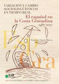 VARIACION Y CAMBIO SOCIOLINGUISTICOS EN TIEMPO REAL - EL ESPAÑOL EN LA COSTA GRANADINA (1987-2017)
