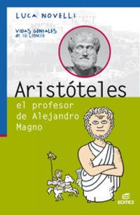 Aristoteles, El Profesor De Alejandro Magno - Aa. Vv.