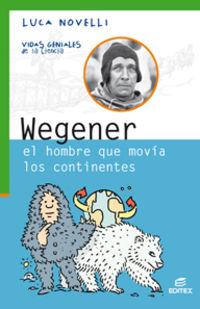 Wegener - El Hombre Que Movia Los Continentes - Aa. Vv.