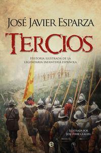 TERCIOS - HISTORIA ILUSTRADA DE LEGENDARIA INFANTERIA ESPAÑOL