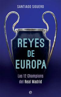 REYES DE EUROPA - LAS 12 CHAMPIONS DEL REAL MADRID
