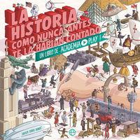 HISTORIA COMO NUNCA ANTES TE LA HABIAN CONTADO, LA - UN LIBRO DE ACADEMIA PLAY