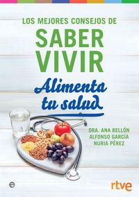 ALIMENTA TU SALUD - LOS MEJORES CONSEJOS DE SABER VIVIR