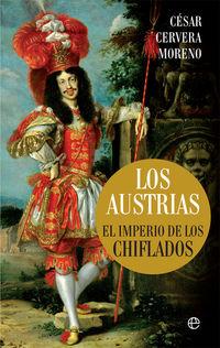 AUSTRIAS, LOS - EL IMPERIO DE LOS CHIFLADOS