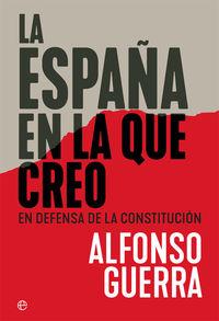 España En La Que Creo, La - En Defensa De La Constitucion - Alfonso Guerra