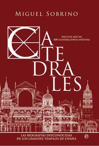CATEDRALES - LAS BIOGRAFIAS DESCONOCIDAS DE LOS GRANDES TEMPLOS DE ESPAÑA