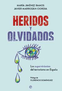 HERIDOS Y OLVIDADOS - LOS SUPERVIVIENTES DEL TERRORISMO EN ESPAÑA