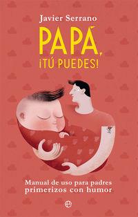 PAPA, ¡TU PUEDES! - MANUAL DE USO PARA PADRES PRIMERIZOS CON HUMOR