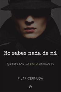 No Sabes Nada De Mi - Quienes Son Las Espias Españolas - Pilar Cernuda