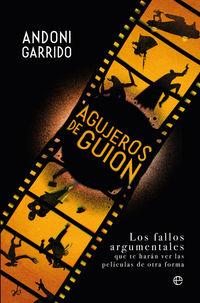 AGUJEROS DE GUION - LOS FALLOS ARGUMENTALES QUE TE HARAN VER LAS PELICULAS DE OTRA FORMA