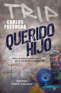 QUERIDO HIJO - CARTA DE AMOR INCONDICIONAL A ALBY, QUE SE NOS FUE DEMASIADO PRONTO
