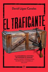 El traficante - David Lopez Canales