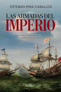 LAS ARMADAS DEL IMPERIO - PODER Y HEGEMONIA EN TIEMPO DE LOS AUSTRIAS
