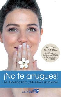 ¡no Te Arrugues! - Ricardo Ruiz Rodriguez