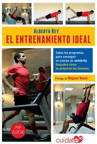 El entrenamiento ideal - Alberto Rey