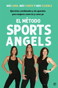 METODO SPORTS ANGELS, EL - MAS SANA, MAS FUERTE Y MAS FLEXIBLE