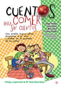 Cuentos Para Comer Sin Cuentos - Angel Peralbo / Silvia Alava / [ET AL. ]