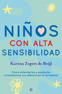Niños Con Alta Sensibilidad - Karina Zegers De Beijl