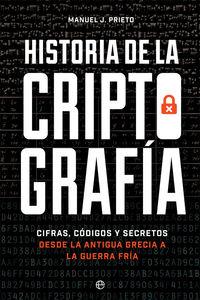 HISTORIA DE LA CRIPTOGRAFIA - CIFRAS, CODIGOS Y SECRETOS DESDE LA ANTIGUA GRECIA A LA GUERRA FRIA
