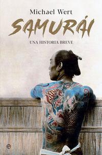 Samurai - Una Historia Breve - Michael Wert