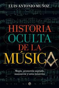 HISTORIA OCULTA DE LA MUSICA - MAGIA, GEOMETRIA SAGRADA, MASONERIA Y OTROS MISTERIOS