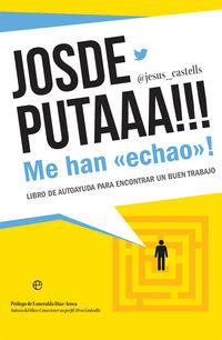 JOSDEPUTAAA!!! ME HAN «ECHAO»! - LIBRO DE AUTOAYUDA PARA ENCONTRAR UN BUEN TRABAJO