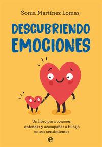 Descubriendo Emociones - Un Libro Para Conocer, Entender Y Acompañar A Tu Hijo En Sus Sentimientos - Sonia Martinez Lomas