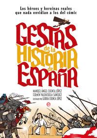 GESTAS DE LA HISTORIA DE ESPAÑA - LOS HEROES Y HEROINAS QUE NADA ENVIDIAN A LOS DEL COMIC