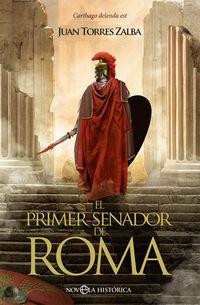El primer senador de roma - Juan Torres Zalba