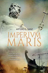 IMPERIUM MARIS - HISTORIA DE LA ARMADA ROMANA IMPERIAL Y REPUBLICANA