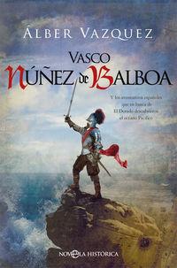 VASCO NUÑEZ DE BALBOA - Y LOS AVENTUREROS ESPAÑOLES QUE EN BUSCA DE EL DORADO DESCUBRIERON EL OCEANO PACIFICO
