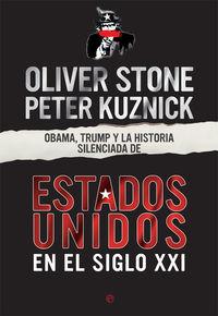 Obama, Trump Y La Historia Silenciada De Los Estados Unidos En El Siglo Xxi - Oliver Stone / Peter Kuznick
