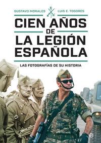 CIEN AÑOS DE LA LEGION ESPAÑOLA - LAS FOTOGRAFIAS DE SU HISTORIA