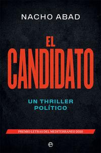 CANDIDATO, EL - UN THRILLER POLITICO